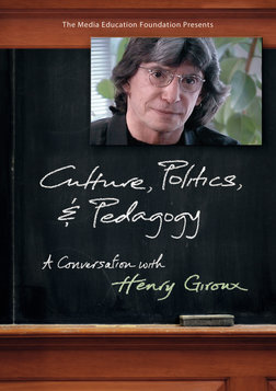 Giroux: Culture, Politics & Pedagogy