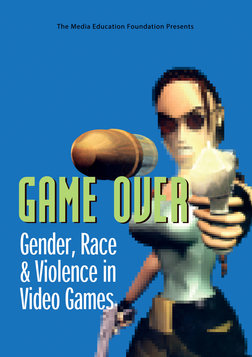 Game Over - Gender, Race & Violence in Video Games