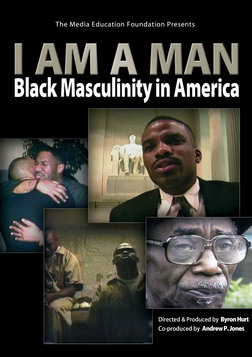 I am a Man - Black Masculinity in America