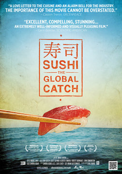 Sushi: Global Catch - The Origins and Industry of Sushi