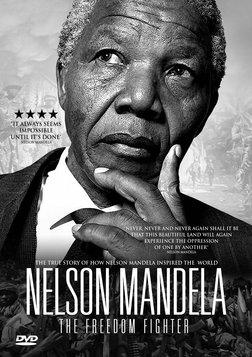 Nelson Mandela - The Freedom Fighter