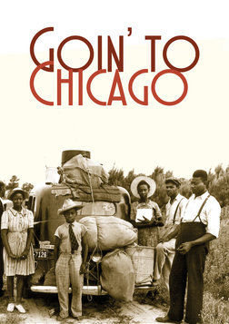 Goin' to Chicago - Personal Stories of the Great African American Migration