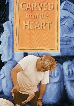 Carved from the Heart - A Portrait of Grief, Healing and Community