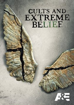 Cults and Extreme Belief - Season 1
