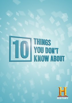 10 Things You Don't Know About