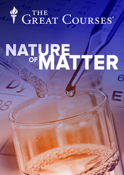 The Nature of Matter - Understanding the Physical World