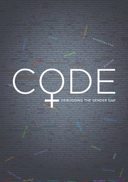 Code: Debugging the Gender Gap - Women in the Tech Industry