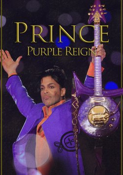 Prince: Purple Reign - An in Depth Look at a Legendary Artist