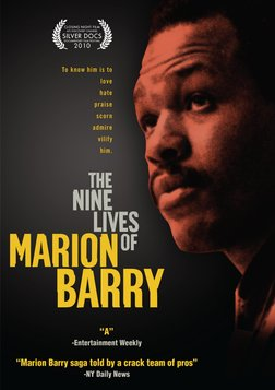 The Nine Lives of Marion Barry - One of the Most Controversial Politicians in American History