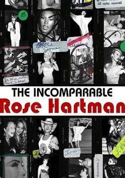 The Incomparable Rose Hartman - Portrait of a Photographer and Her Glamorous Subjects