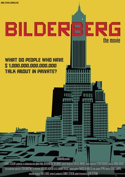 Bilderberg: The Movie - The Origins and Expansion of a Secretive Global Organization