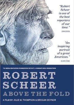 Robert Scheer: Above the Fold - A Profile of a Legendary Journalist
