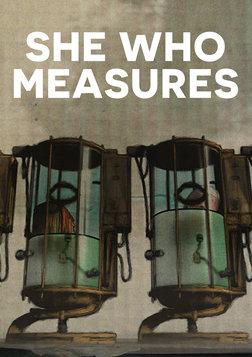 She Who Measures