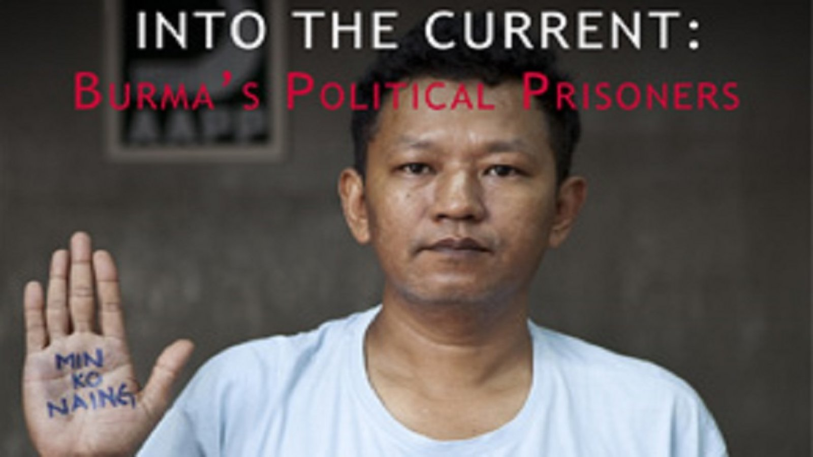 Into the Current - Burma's Political Prisoners