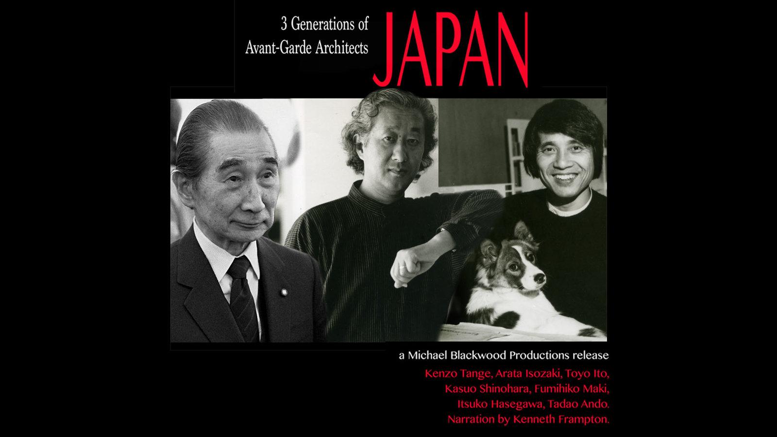 Japan - Three Generations of Avant-Garde Architects