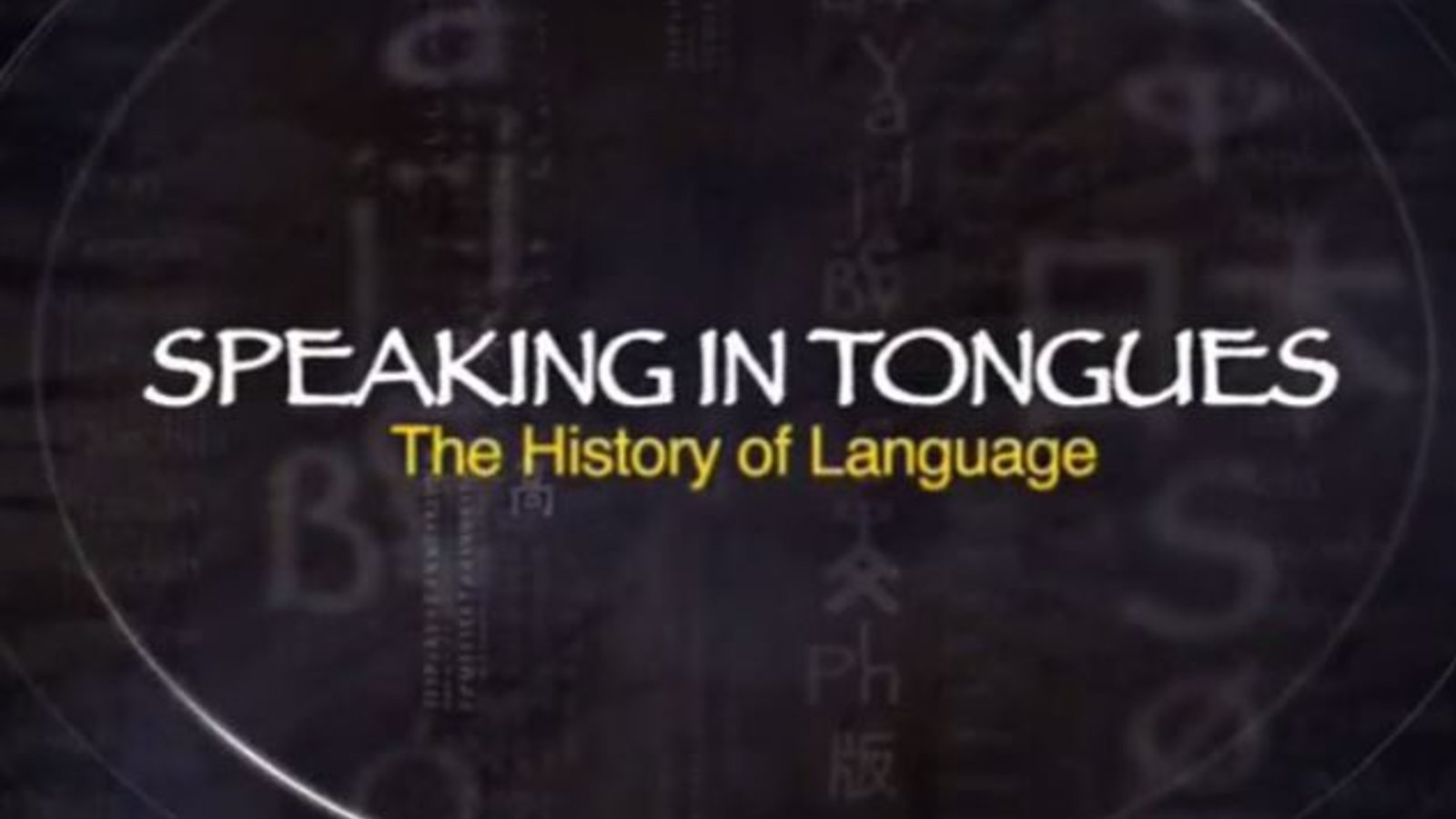 Speaking In Tongues - The History of Language