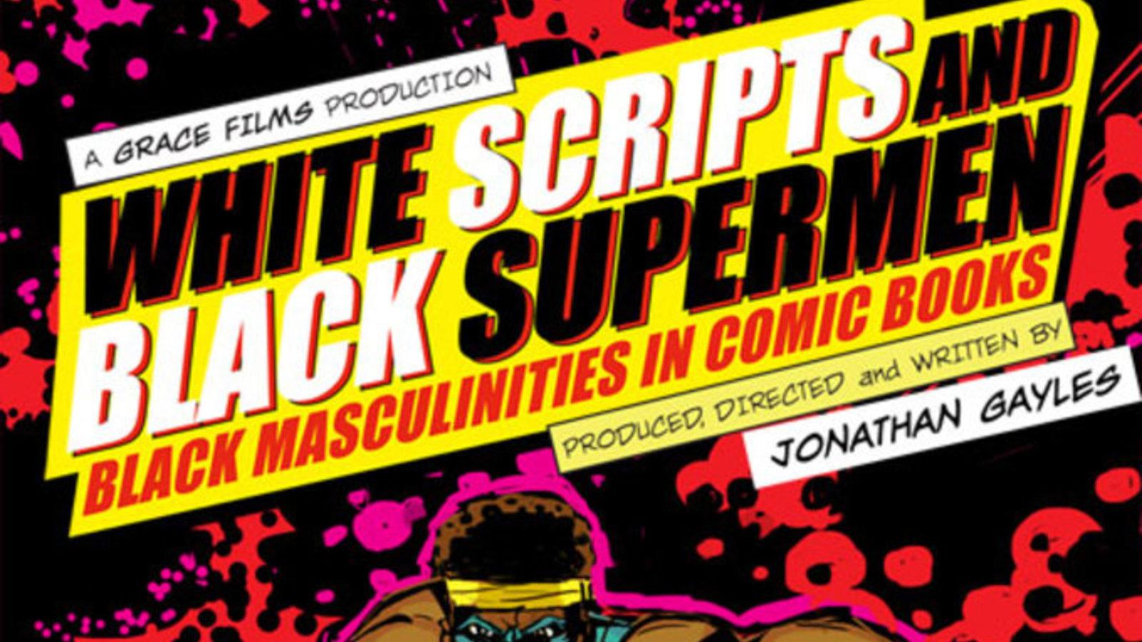 White Scripts And Black Supermen - Black Masculinities in Comic Books