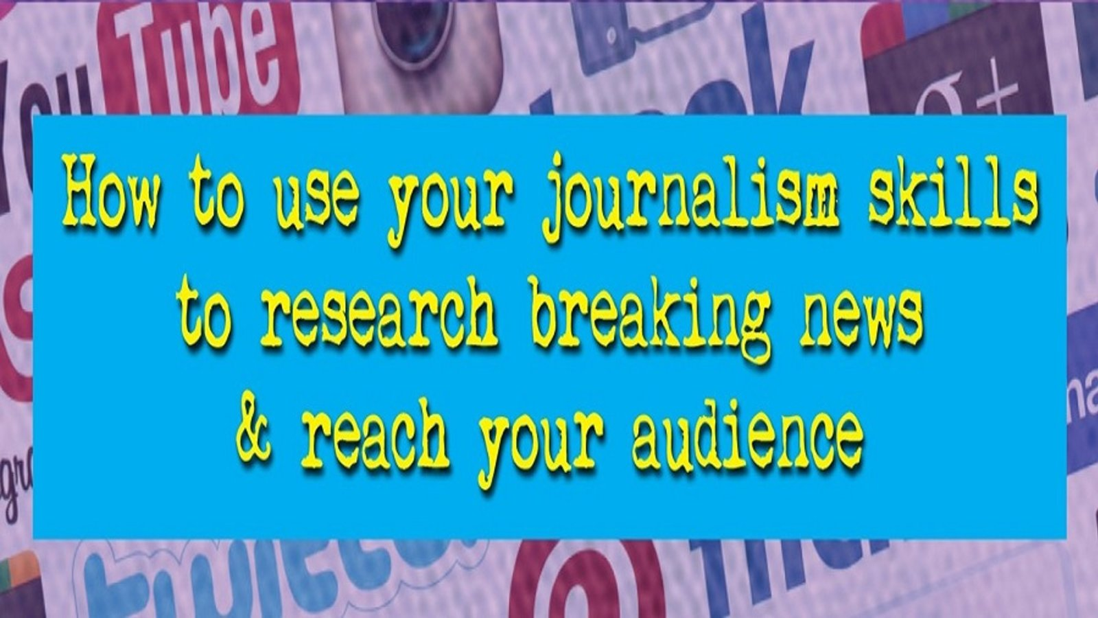 Journalism Secrets to Social Media Storytelling & News Reporting