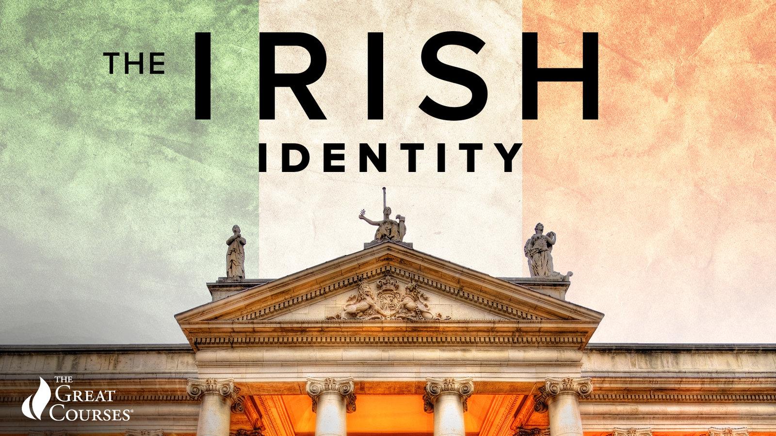The Irish Identity - Independence, History, and Literature
