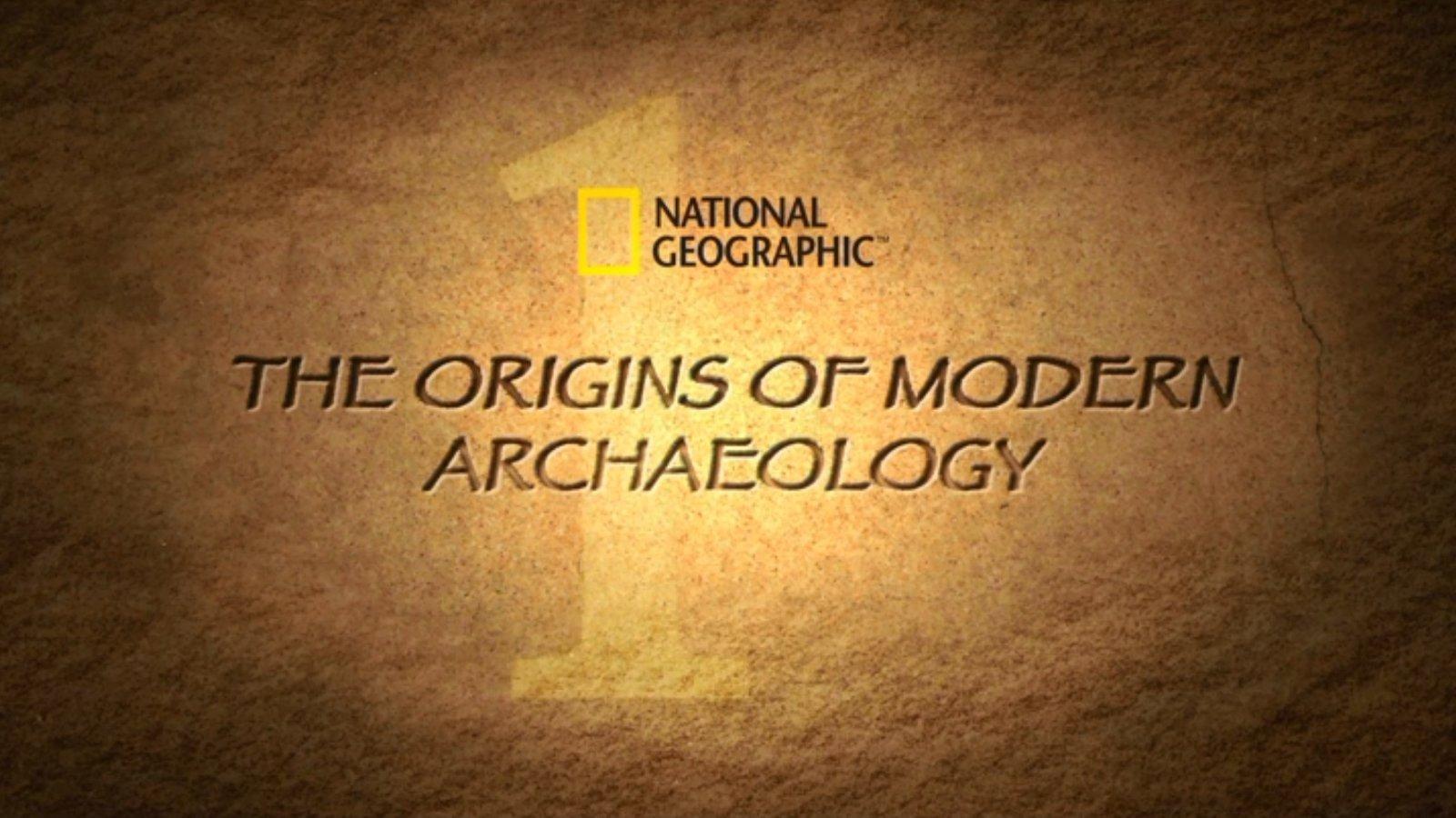 The Origins of Modern Archaeology