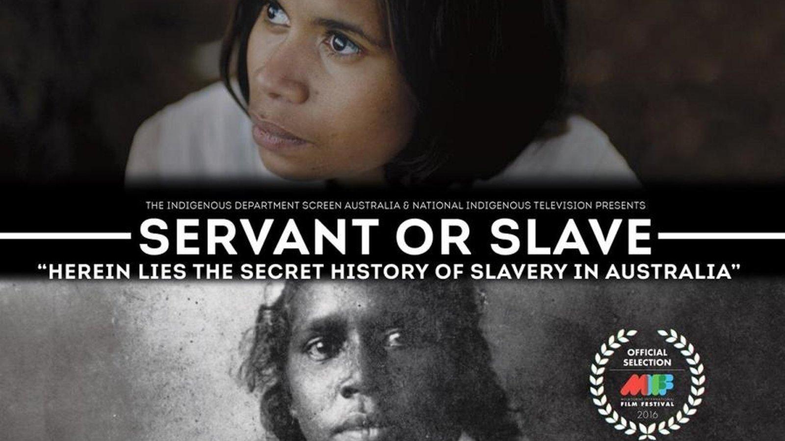 Servant or Slave - The Secret History of Slavery in Australia