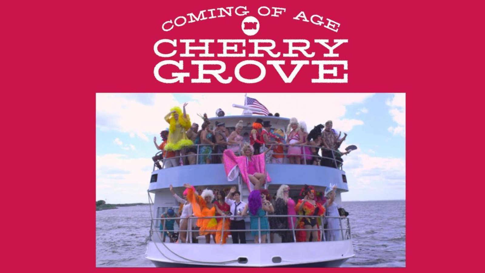 Coming of Age in Cherry Grove - The History of the First LGBTQ Community in the U.S.