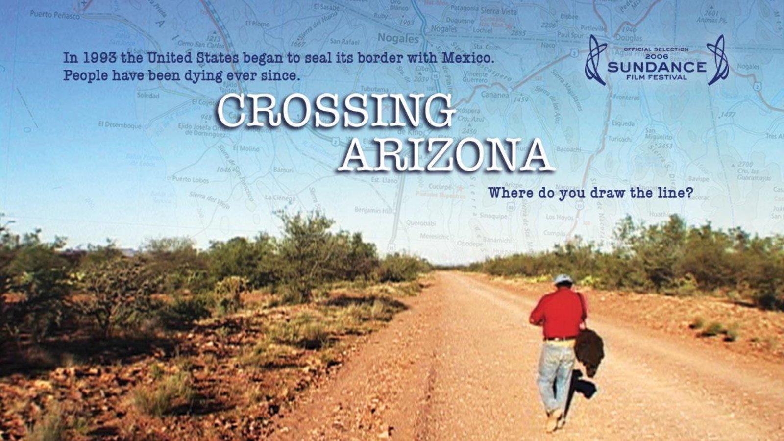 Crossing Arizona - The Immigration Crisis in Arizona