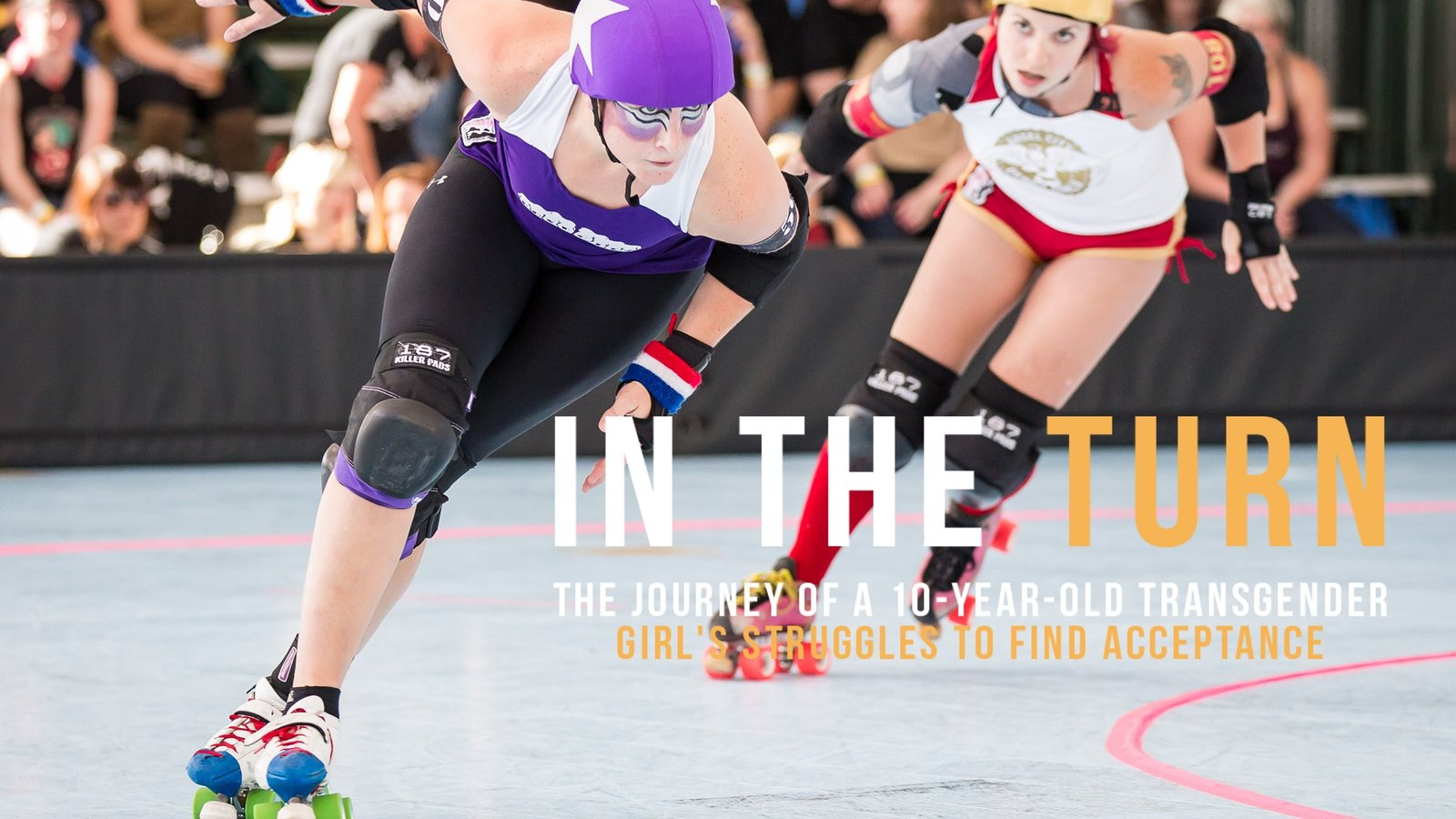 In the Turn - A Transgender Girl Empowered by Roller Derby