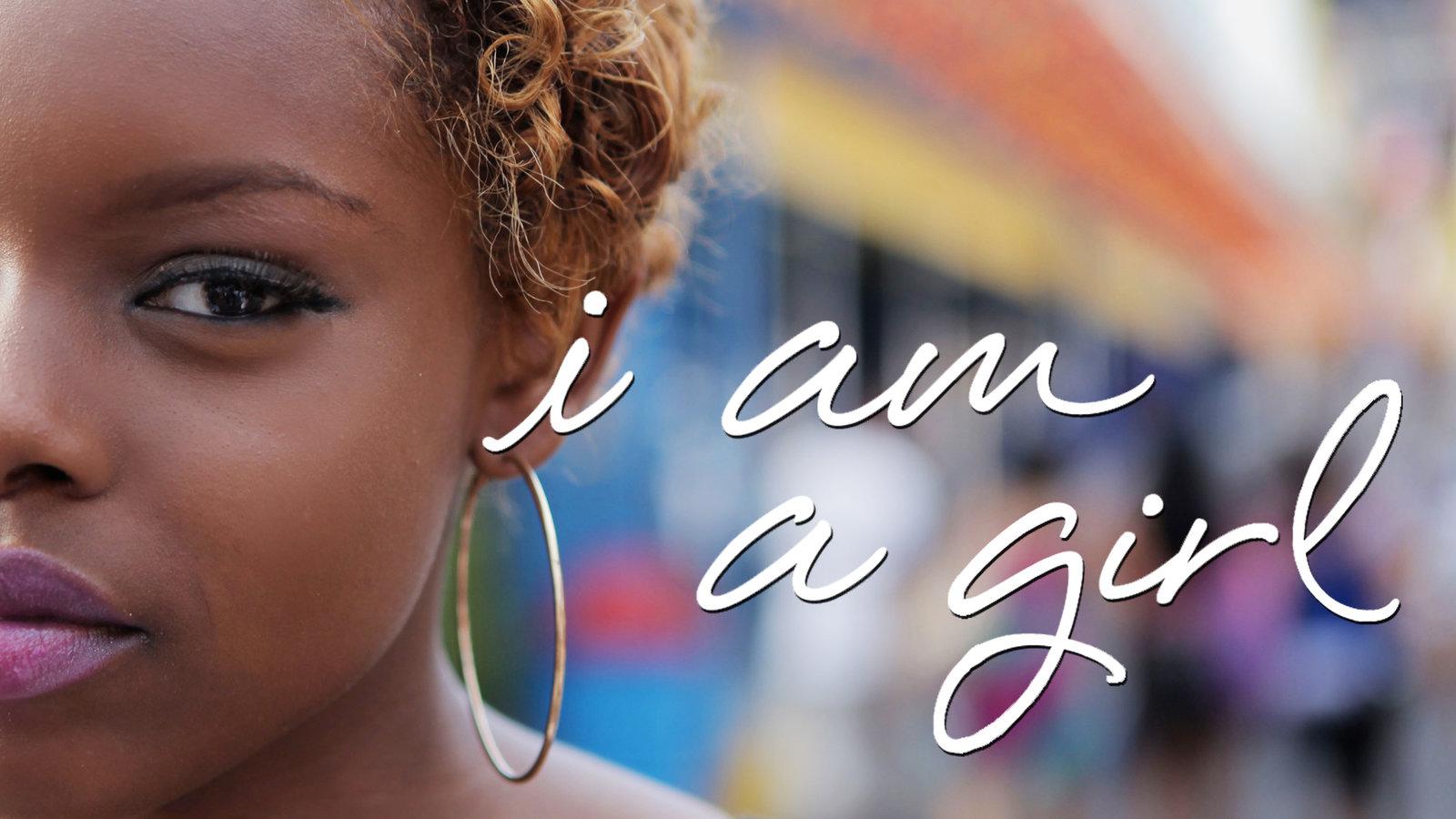 I am a Girl - Girls Around the World