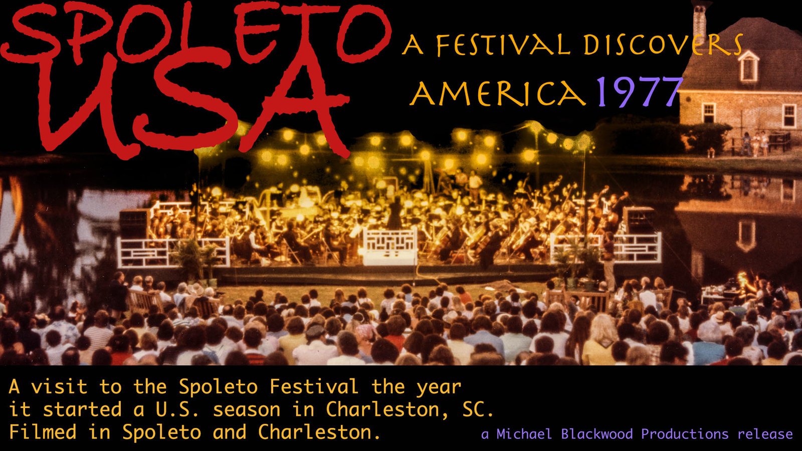 Spoleto USA: A Festival Discovers America - A Performing Arts Festival in South Carolina