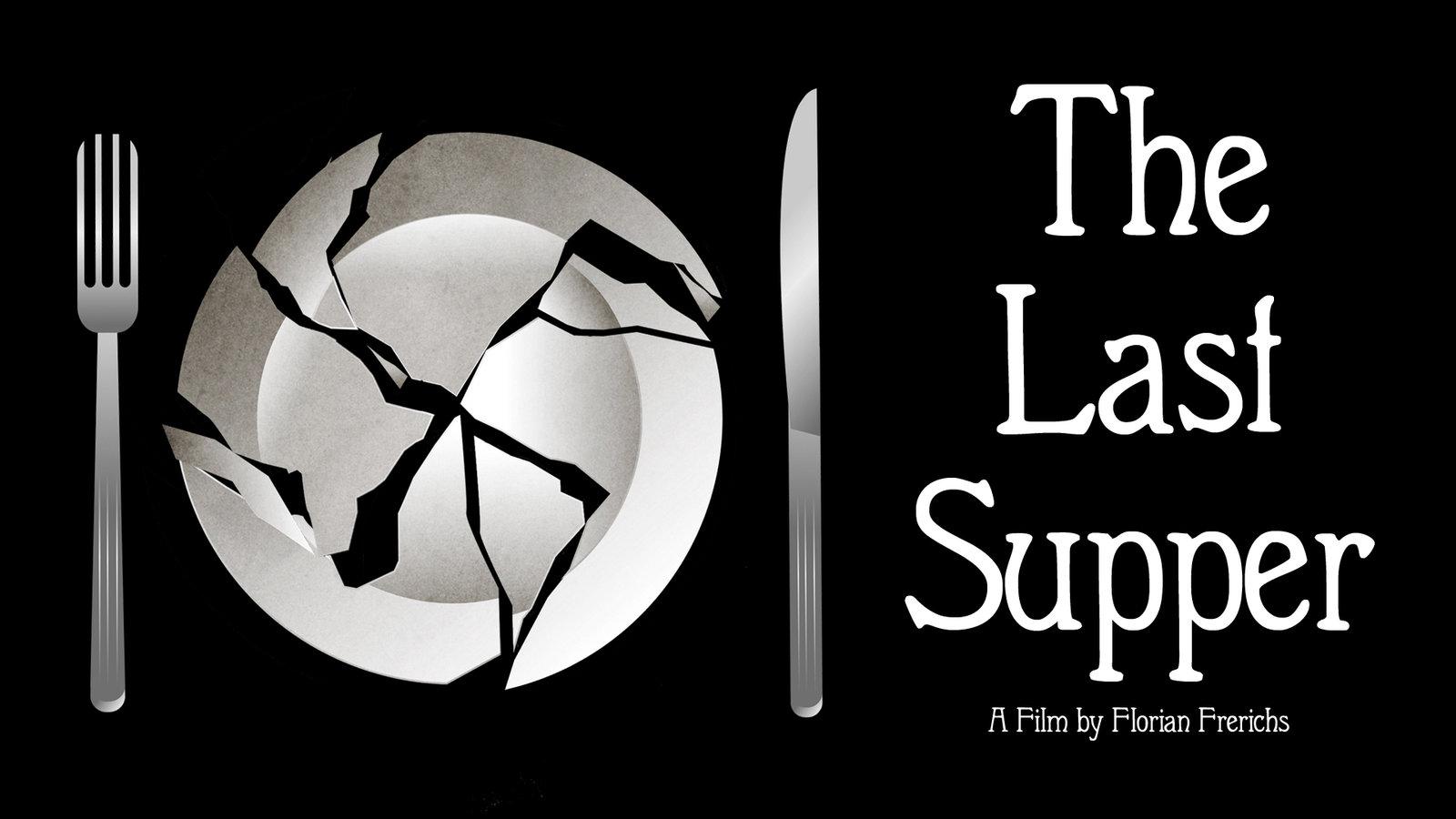 The Last Supper - Das letzte Mahl