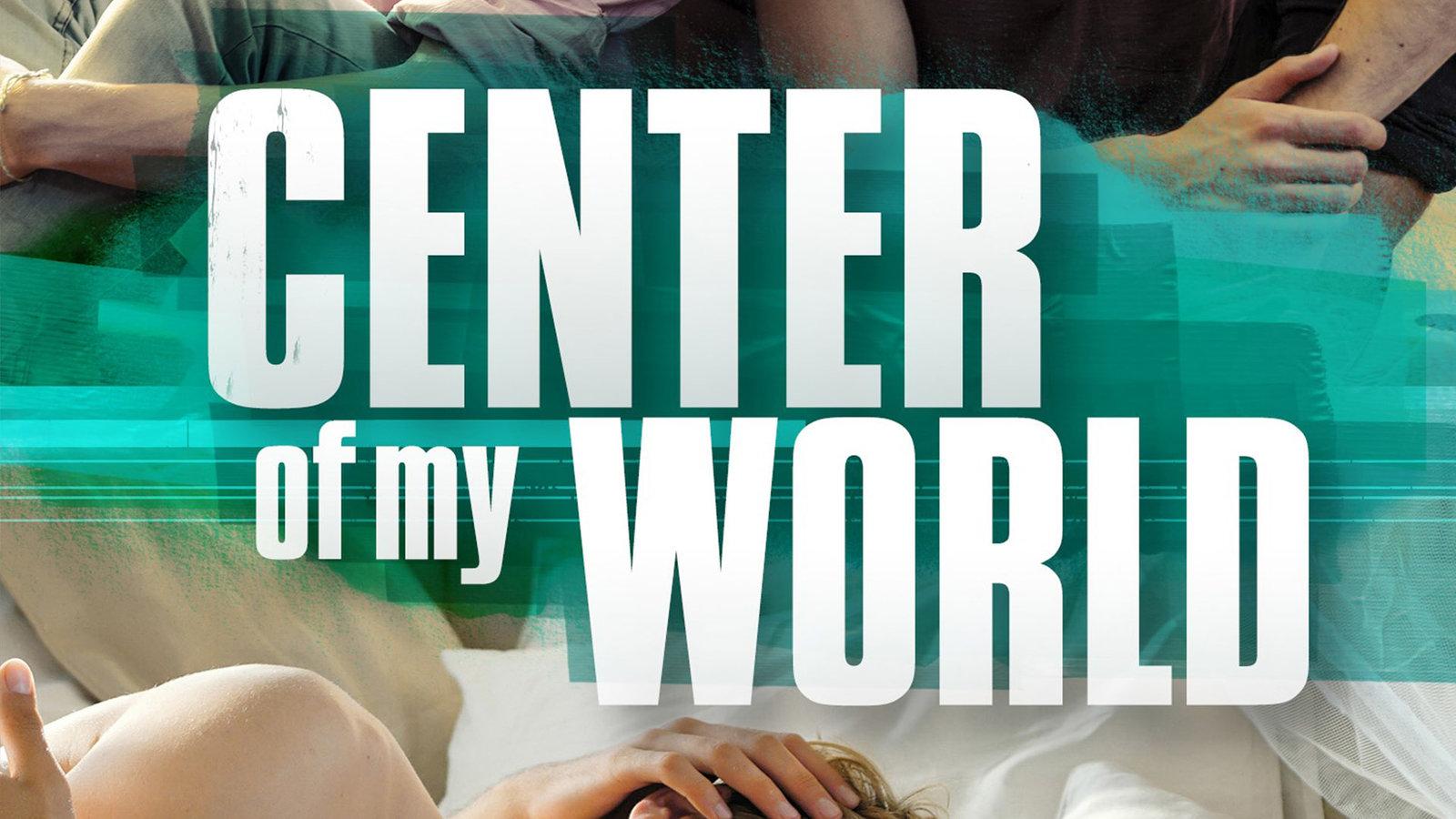 Center of My World - Die Mitte der Welt