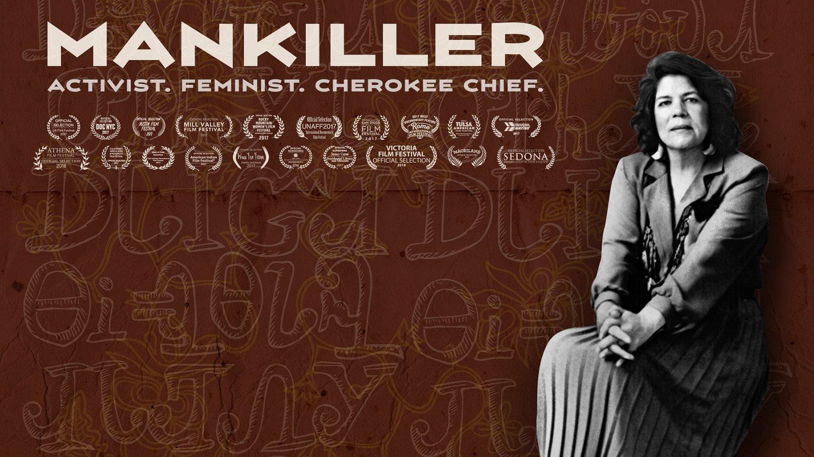 Mankiller - Activist. Feminist. Cherokee Chief.