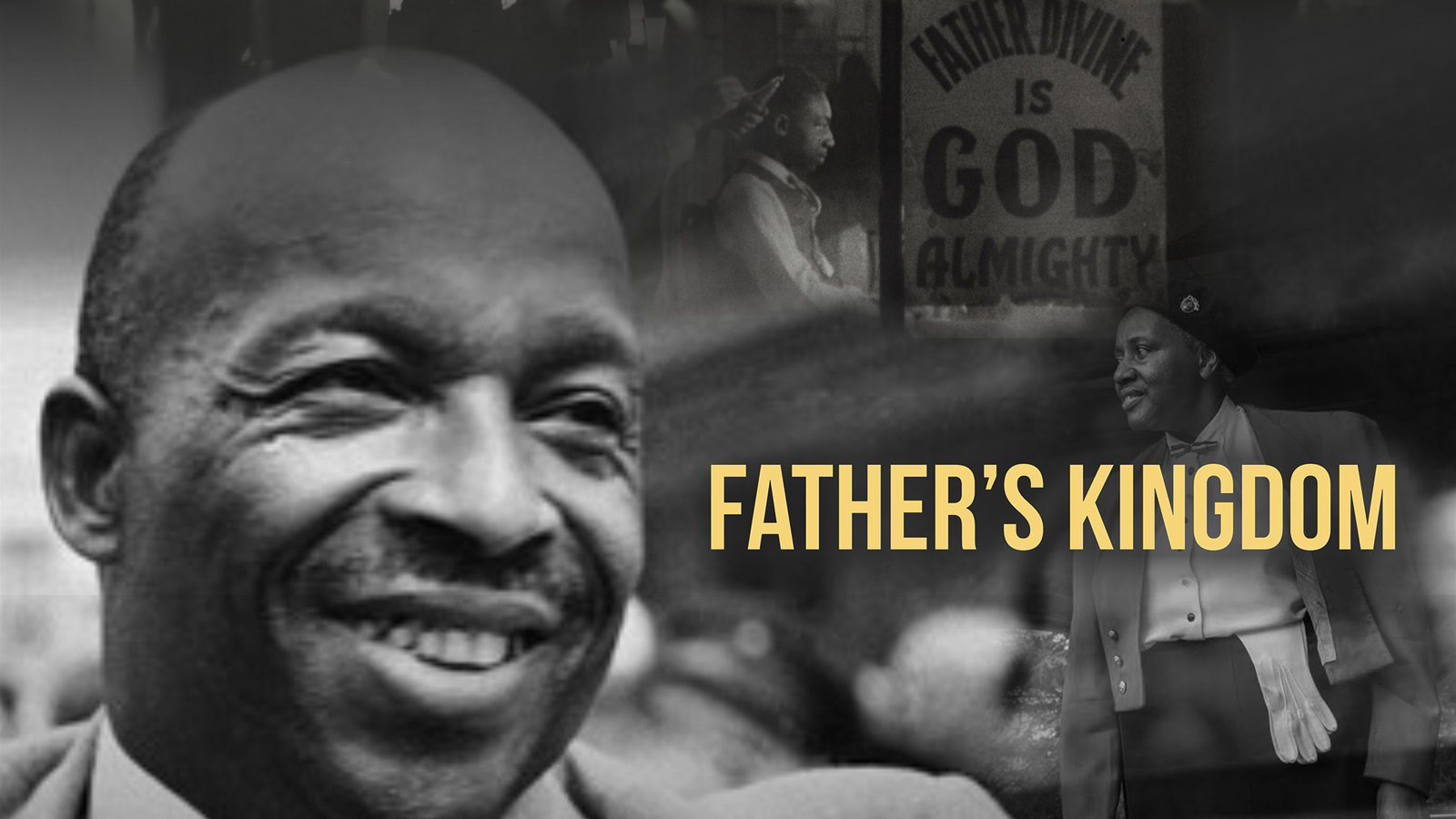 Father's Kingdom - The Life and Work of Activist Father Divine