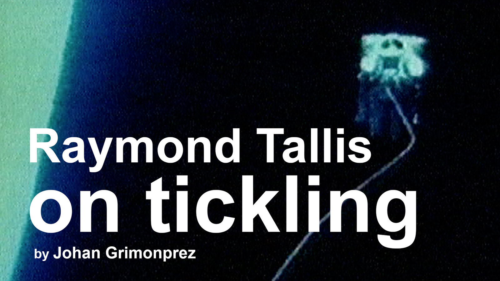 Raymond Tallis: On Tickling - A Discussion on Consciousness