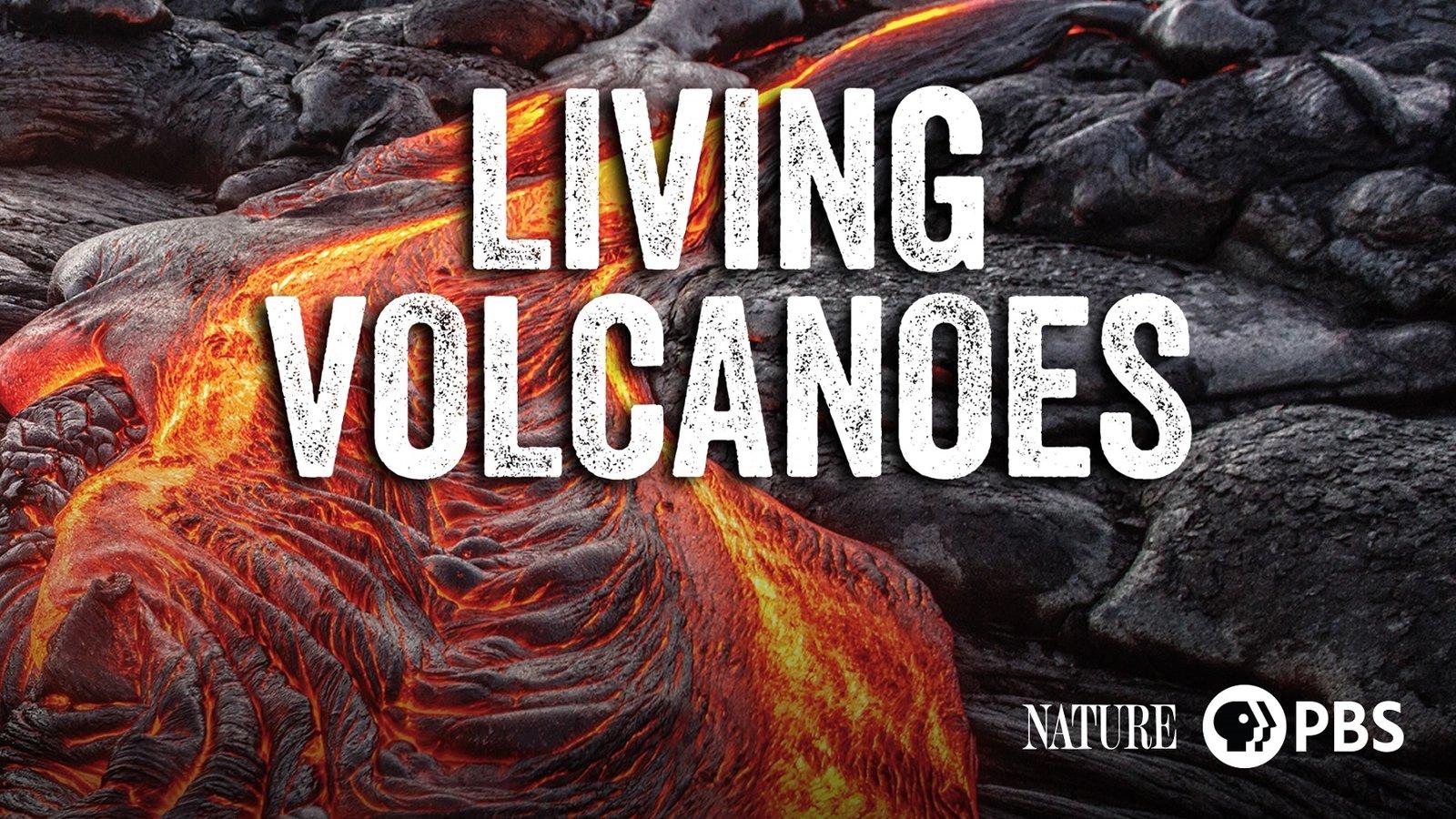 Nature: Living Volcanoes