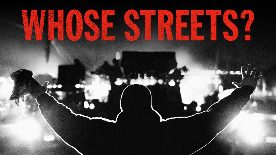 Whose Streets?