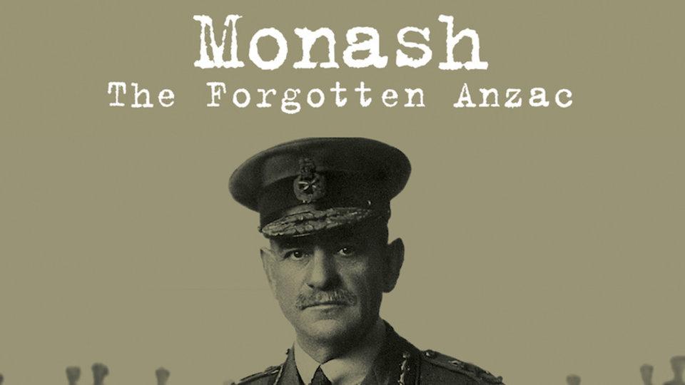 Monash - The Forgotten Anzac