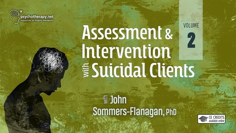 Assessment and Intervention with Suicidal Clients: Volume 2