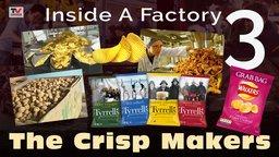 Inside A Factory 3: The Crisp Makers