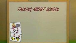 Talking About School