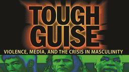Tough Guise: Violence. Media and the Crisis in Masculinity (Abridged Version)