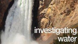 Investigating Water
