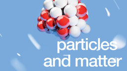 Particles and Matter