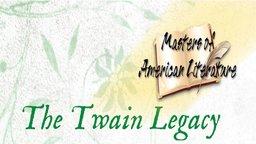 The Twain Legacy - The Adventures of Huckleberry Finn