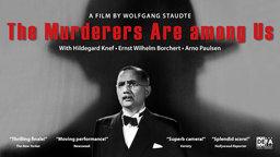 The Murderers are Among Us - Die Mörder sind unter uns