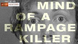Mind of a Rampage Killer