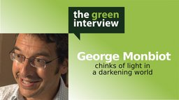 George Monbiot: Chinks of Light in a Darkening World