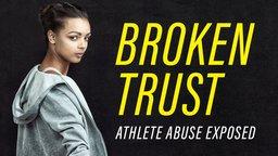 Broken Trust: Ending Athlete Abuse