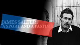 James Salter: A Sport and a Past Time